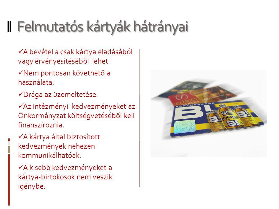 Pontgyűjtő kártya előnyei  Az emberek pontgyűjtő szenvedélyére épít, ezért a kisebb előnyökért is használják.