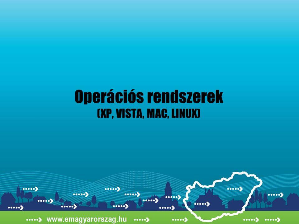 Operációs rendszerek (XP, VISTA, MAC, LINUX)