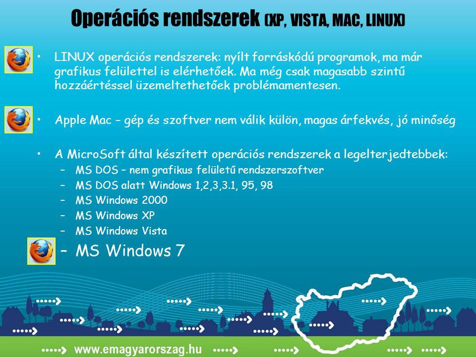 •LINUX operációs rendszerek: nyílt forráskódú programok, ma már grafikus felülettel is elérhetőek.