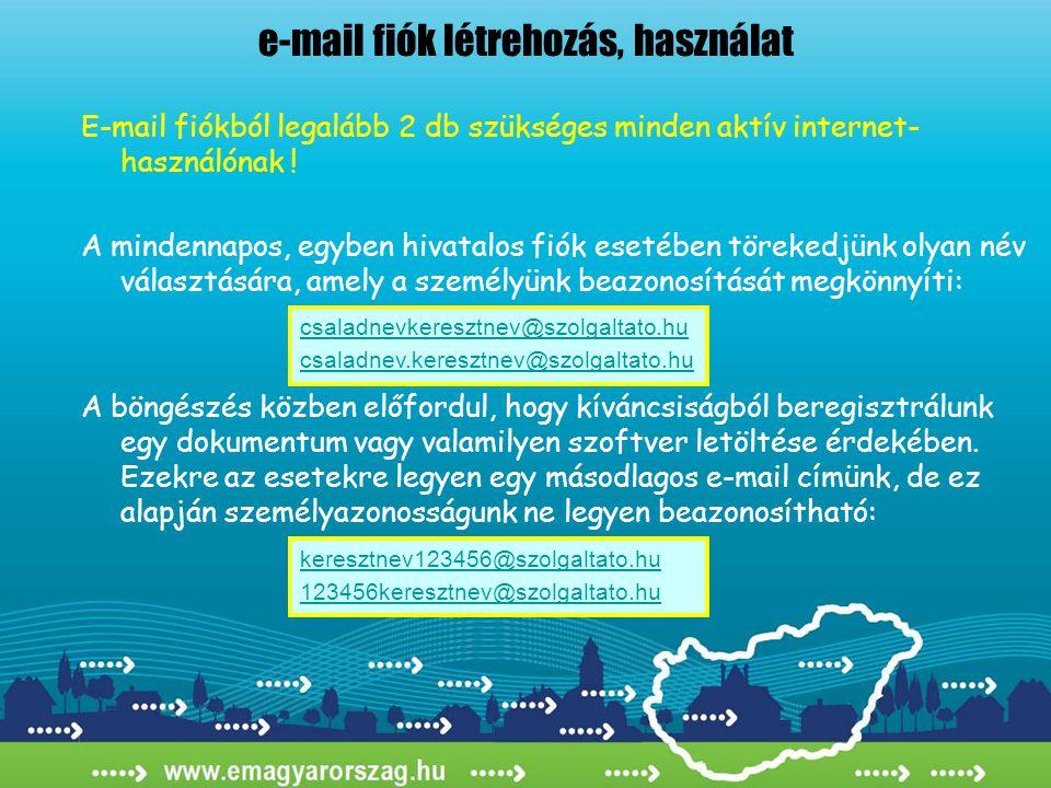 E-mail fiókból legalább 2 db szükséges minden aktív internet- használónak .