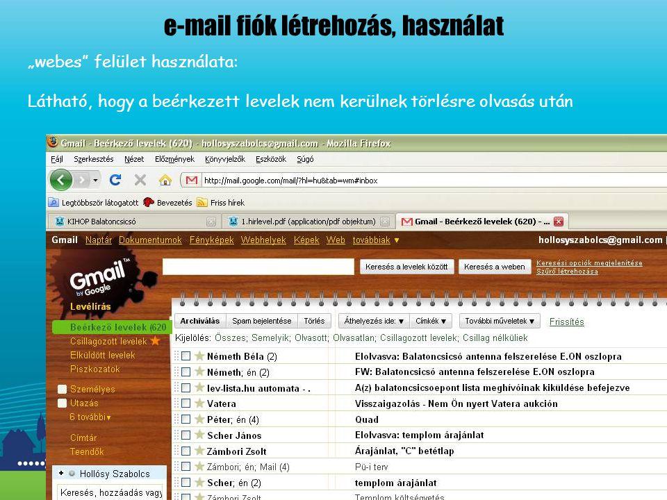 """e-mail fiók létrehozás, használat """"webes felület használata: Látható, hogy a beérkezett levelek nem kerülnek törlésre olvasás után"""