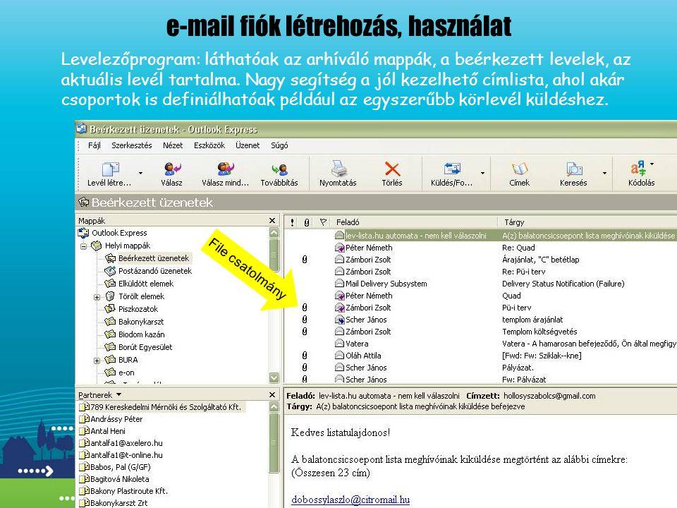 e-mail fiók létrehozás, használat Levelezőprogram: láthatóak az arhíváló mappák, a beérkezett levelek, az aktuális levél tartalma.
