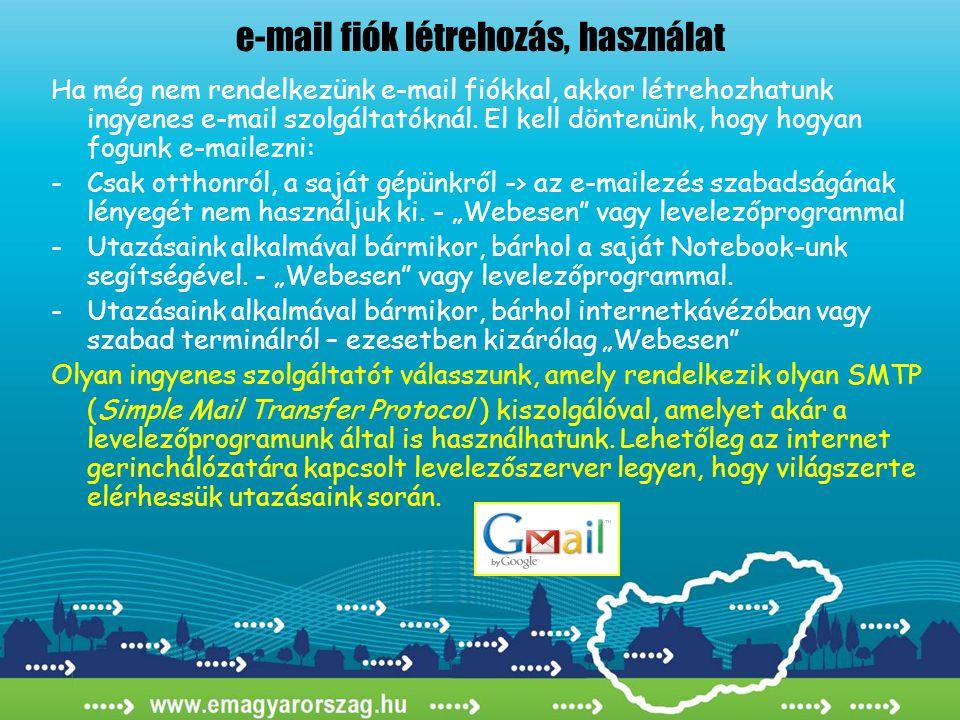 e-mail fiók létrehozás, használat Ha még nem rendelkezünk e-mail fiókkal, akkor létrehozhatunk ingyenes e-mail szolgáltatóknál.