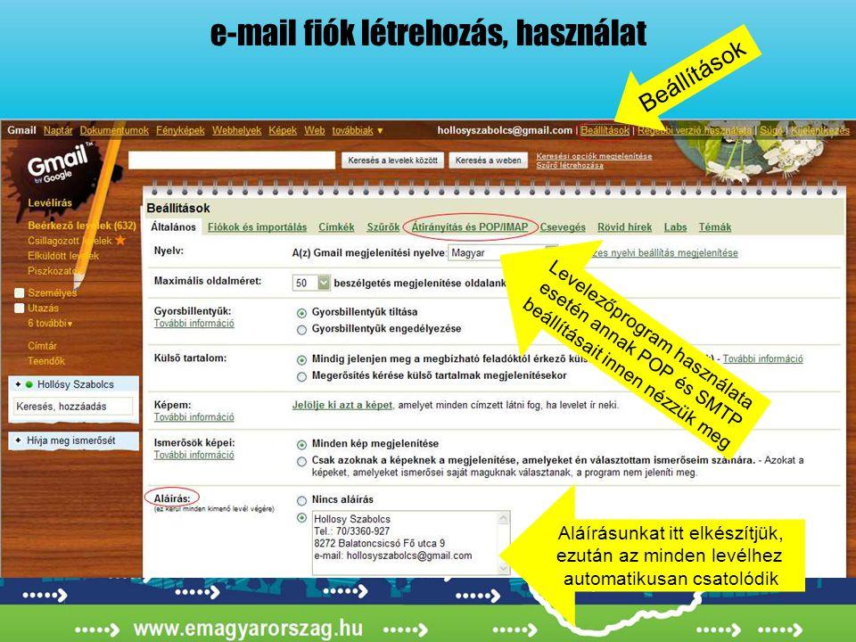 e-mail fiók létrehozás, használat Beállítások Aláírásunkat itt elkészítjük, ezután az minden levélhez automatikusan csatolódik Levelezőprogram használata esetén annak POP és SMTP beállításait innen nézzük meg