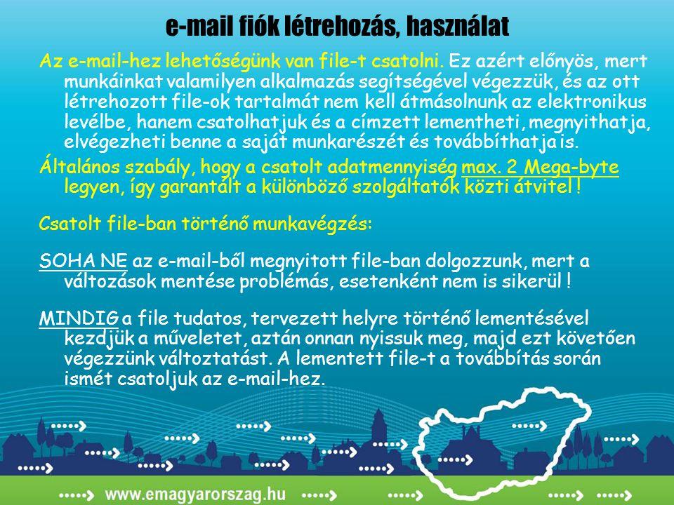 e-mail fiók létrehozás, használat Az e-mail-hez lehetőségünk van file-t csatolni.