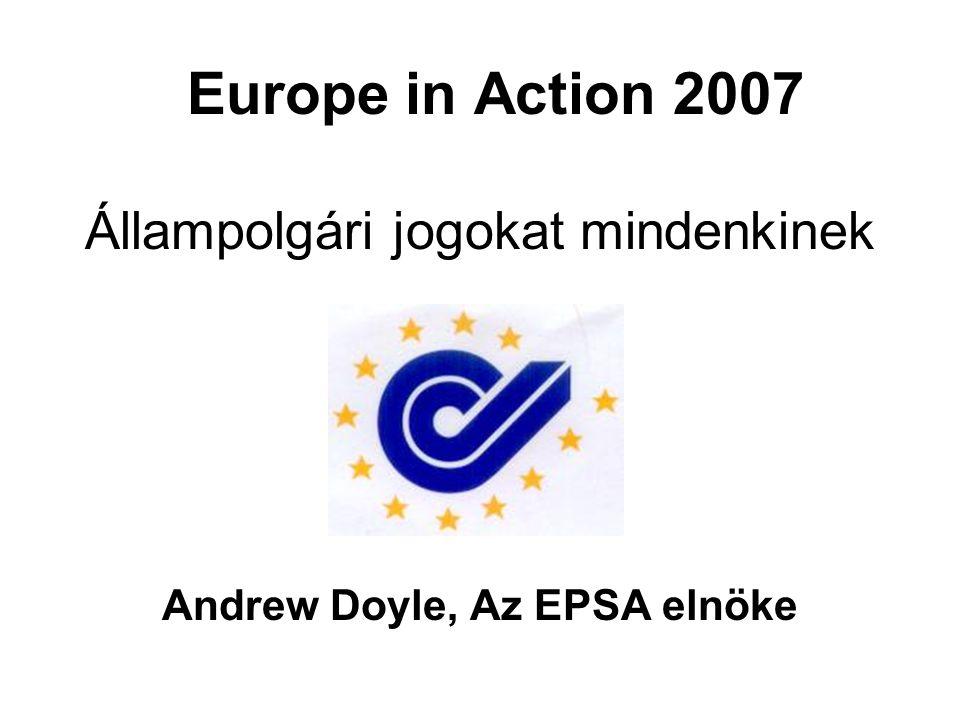 Europe in Action 2007 Állampolgári jogokat mindenkinek Andrew Doyle, Az EPSA elnöke