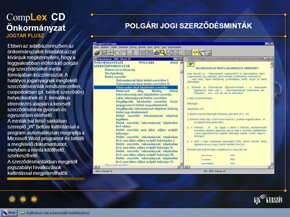 Kattintson ide a bemutató leállításához Stop Comp Lex CD Önkormányzat JOGTÁR PLUSZ Ebben az adatbázisrészben az önkormányzatok feladatát azzal kívánju