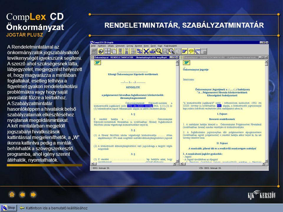 Kattintson ide a bemutató leállításához Stop Comp Lex CD Önkormányzat JOGTÁR PLUSZ A Rendeletmintatárral az önkormányzatok jogszabályalkotó tevékenysé