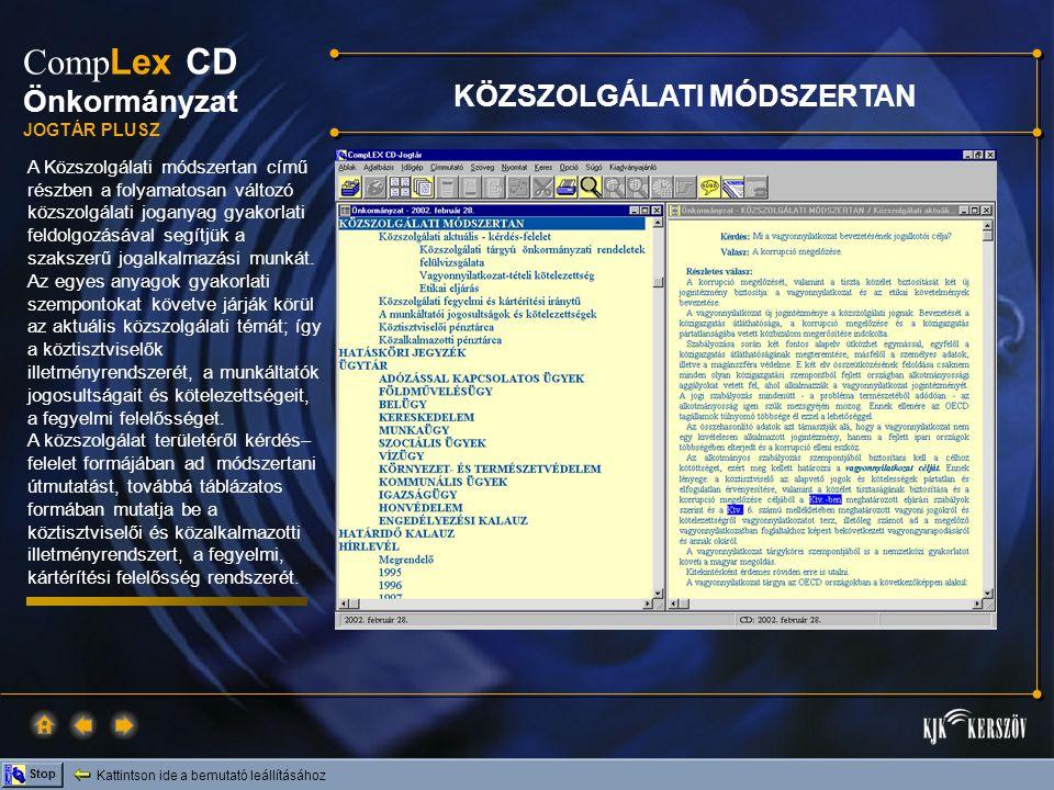 Kattintson ide a bemutató leállításához Stop Comp Lex CD Önkormányzat JOGTÁR PLUSZ A Közszolgálati módszertan című részben a folyamatosan változó közs