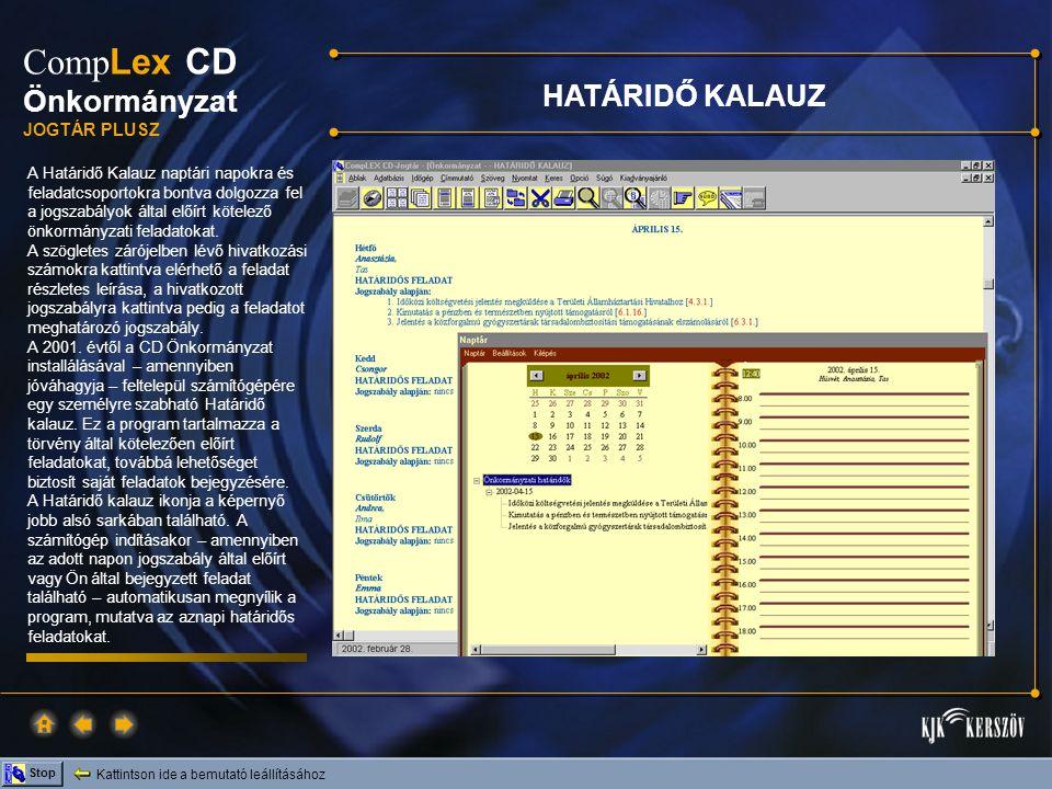 Kattintson ide a bemutató leállításához Stop Comp Lex CD Önkormányzat JOGTÁR PLUSZ A Határidő Kalauz naptári napokra és feladatcsoportokra bontva dolg