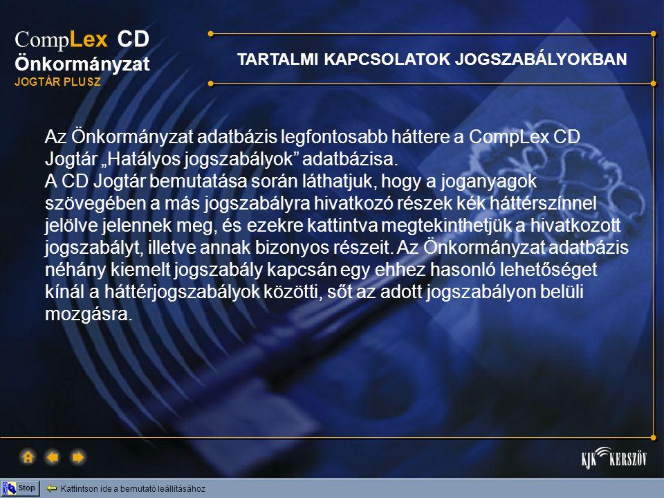 Kattintson ide a bemutató leállításához Stop Comp Lex CD Önkormányzat JOGTÁR PLUSZ Ha a jogszabályok közül kiválasztjuk például az Ötv.