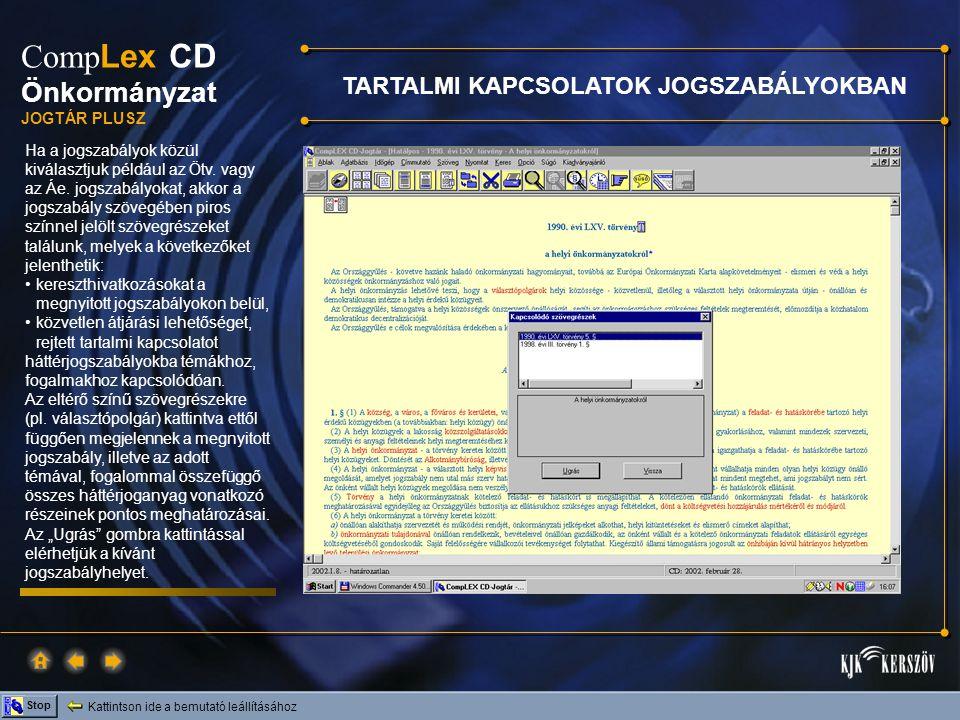 Kattintson ide a bemutató leállításához Stop Comp Lex CD Önkormányzat JOGTÁR PLUSZ A Jogszabálygyűjteményen belül a 2001.
