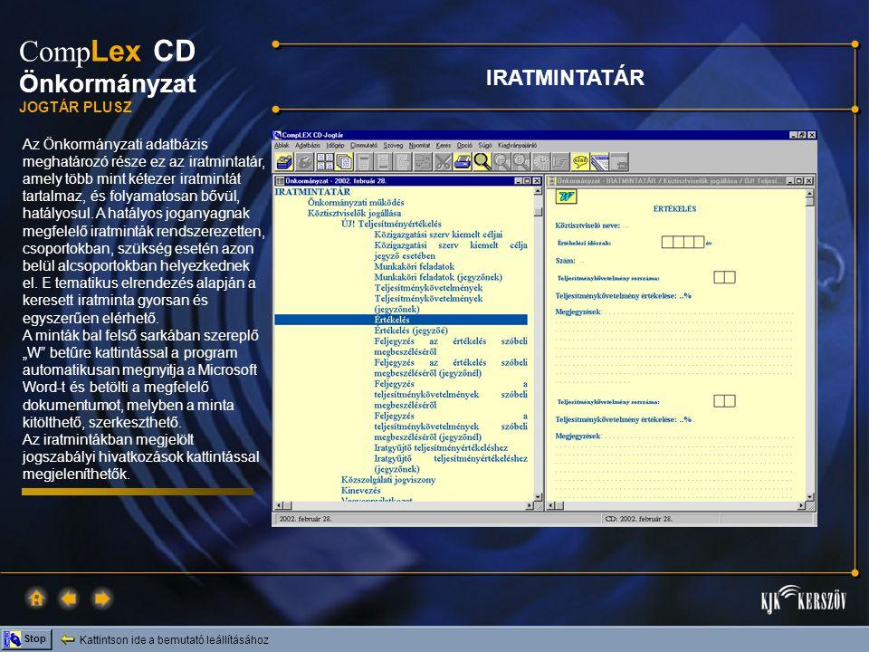Kattintson ide a bemutató leállításához Stop Comp Lex CD Önkormányzat JOGTÁR PLUSZ Az Önkormányzati adatbázis meghatározó része ez az iratmintatár, am