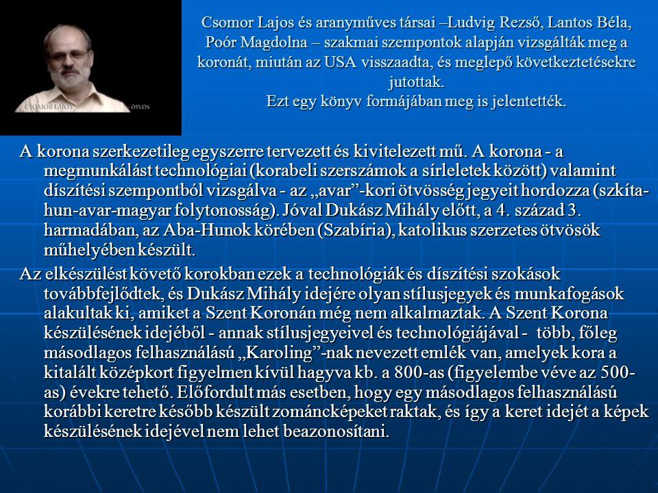 Csomor Lajos és aranyműves társai –Ludvig Rezső, Lantos Béla, Poór Magdolna – szakmai szempontok alapján vizsgálták meg a koronát, miután az USA visszaadta, és meglepő következtetésekre jutottak.