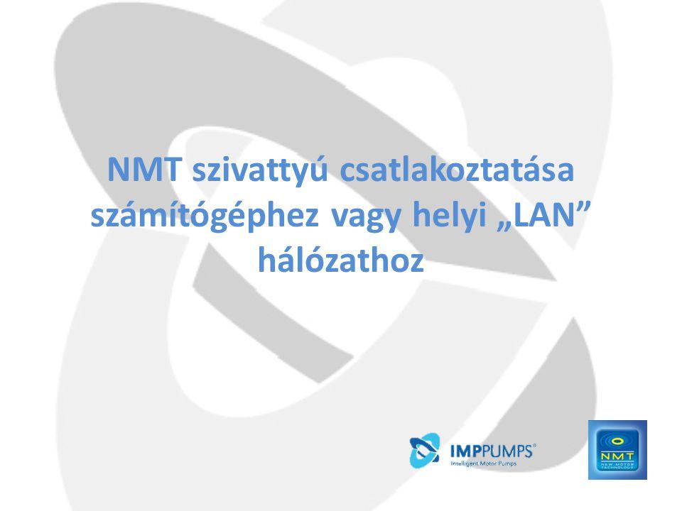 """NMT szivattyú csatlakoztatása számítógéphez vagy helyi """"LAN"""" hálózathoz"""