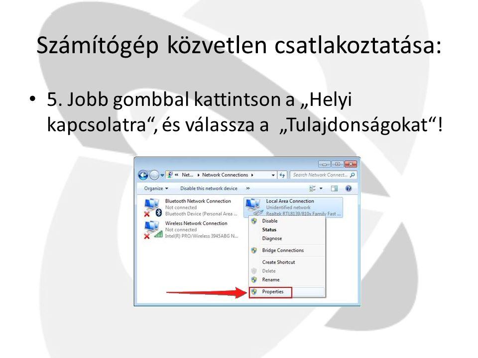 """Számítógép közvetlen csatlakoztatása: • 5. Jobb gombbal kattintson a """"Helyi kapcsolatra"""", és válassza a """"Tulajdonságokat""""!"""