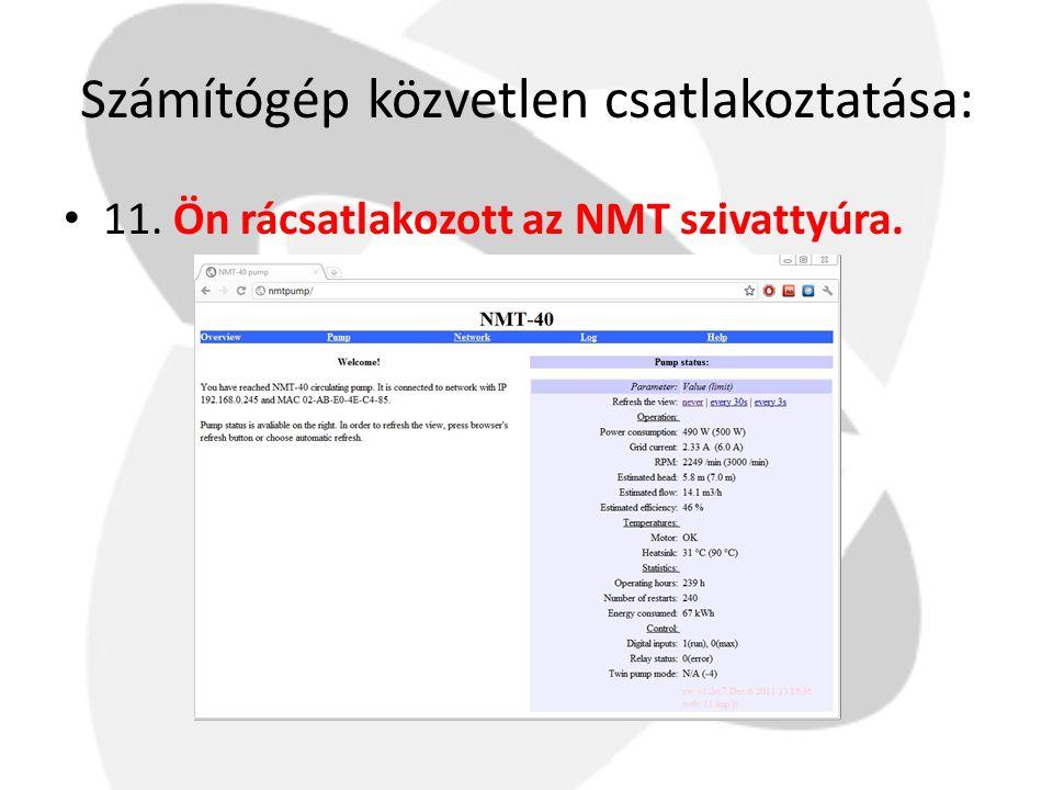 Számítógép közvetlen csatlakoztatása: • 11. Ön rácsatlakozott az NMT szivattyúra.