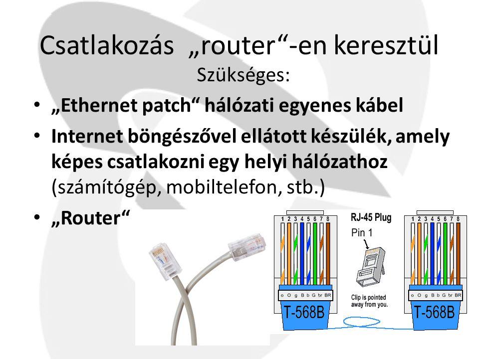 """Csatlakozás """"router""""-en keresztül Szükséges: • """"Ethernet patch"""" hálózati egyenes kábel • Internet böngészővel ellátott készülék, amely képes csatlakoz"""