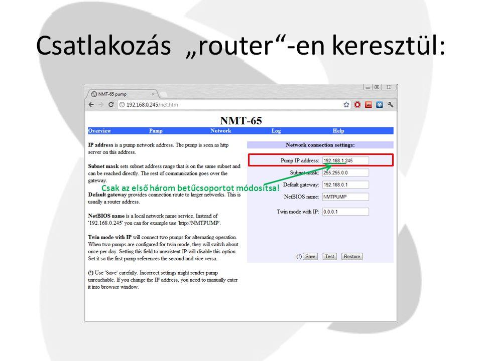 """Csatlakozás """"router""""-en keresztül: Csak az első három betűcsoportot módosítsa!"""