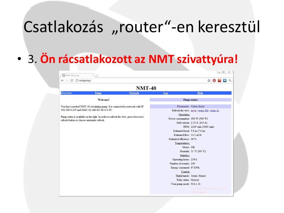 """Csatlakozás """"router""""-en keresztül • 3. Ön rácsatlakozott az NMT szivattyúra!"""