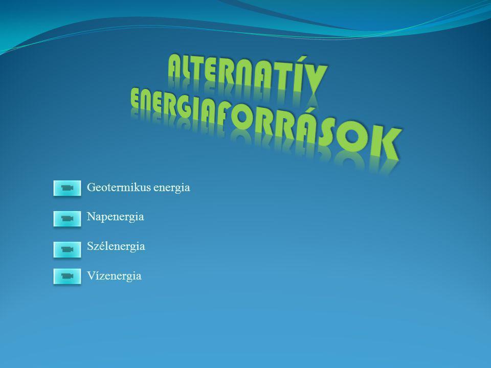 Geotermikus energia Napenergia Szélenergia Vízenergia