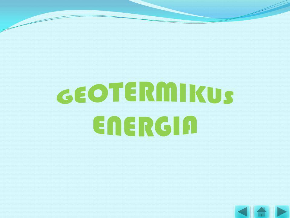  A geotermikus energiatermelés a Föld mélyének hőjét hasznosítja.