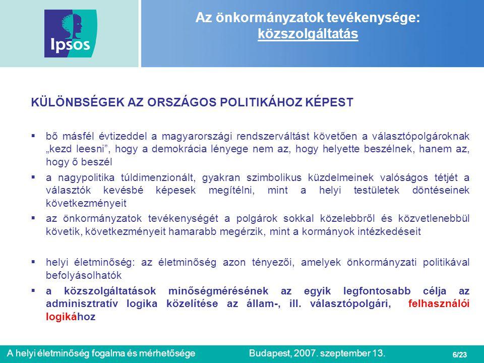6/23 A helyi életminőség fogalma és mérhetőségeBudapest, 2007. szeptember 13. Az önkormányzatok tevékenysége: közszolgáltatás KÜLÖNBSÉGEK AZ ORSZÁGOS