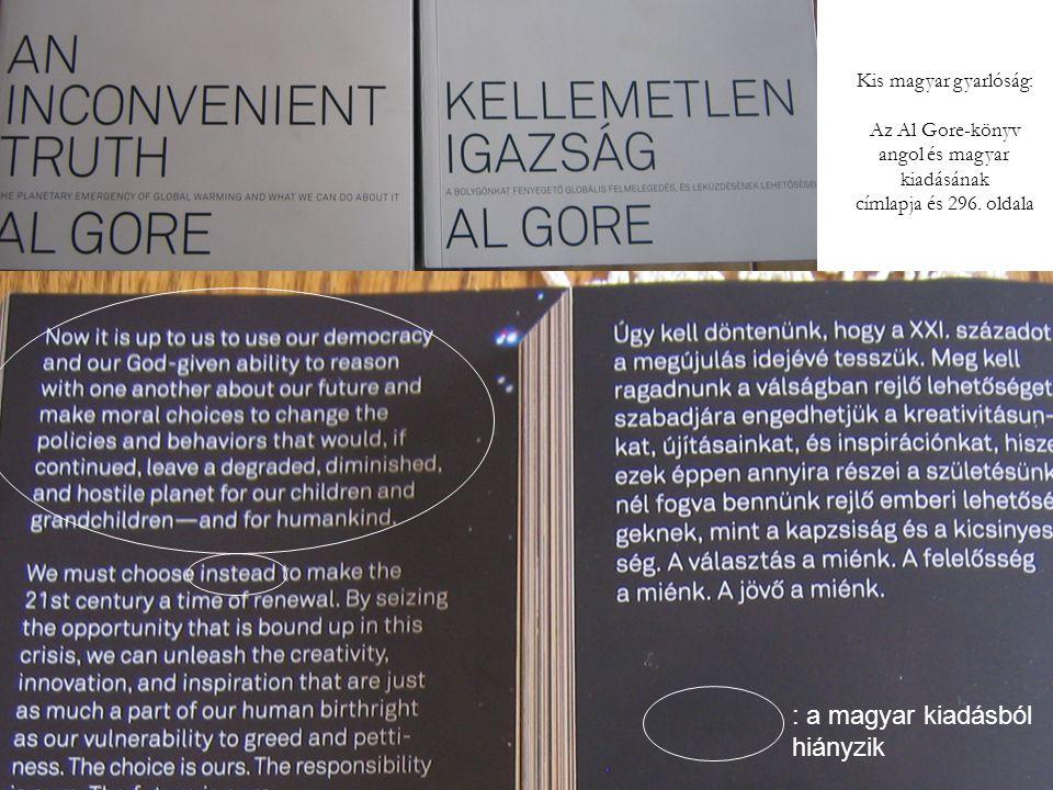 : a magyar kiadásból hiányzik Kis magyar gyarlóság: Az Al Gore-könyv angol és magyar kiadásának címlapja és 296. oldala