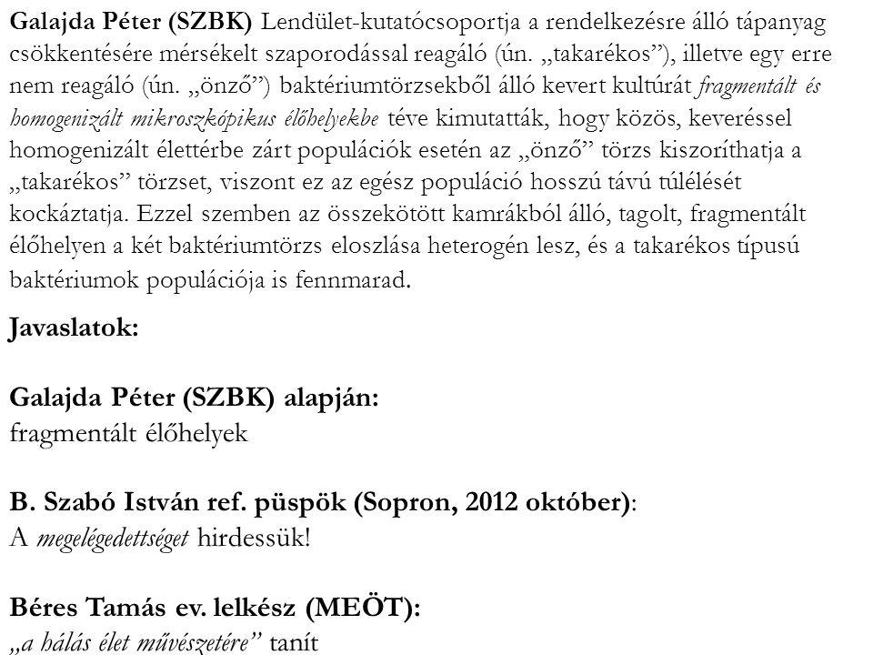 """Galajda Péter (SZBK) Lendület-kutatócsoportja a rendelkezésre álló tápanyag csökkentésére mérsékelt szaporodással reagáló (ún. """"takarékos""""), illetve e"""