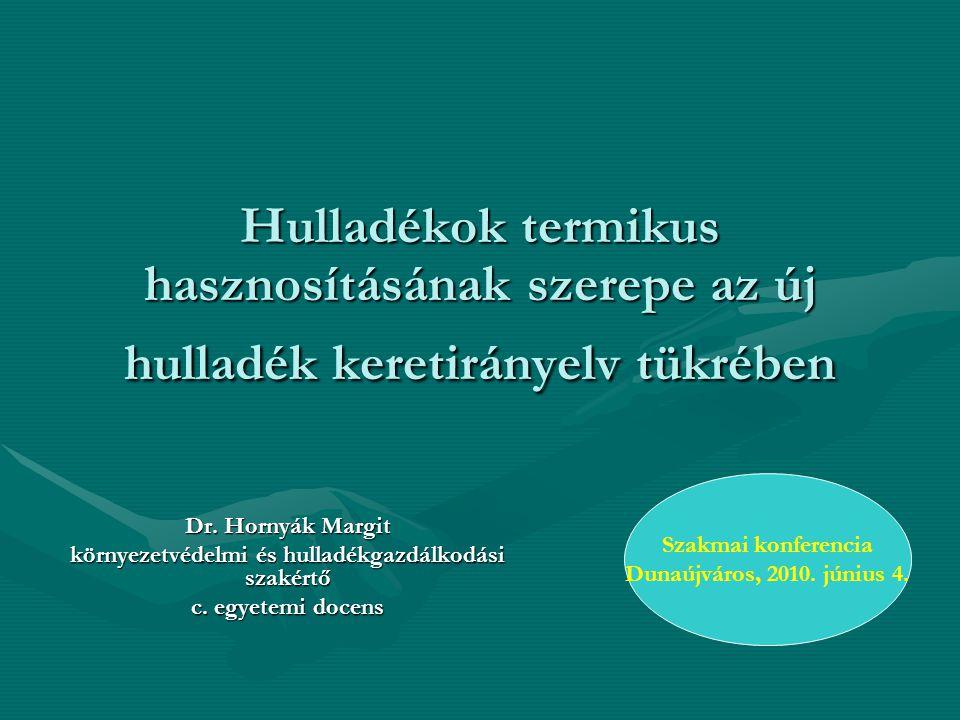 Jelenleg hatályos jogszabályok EU Magyarország •2006/12/EK irányelv2000.