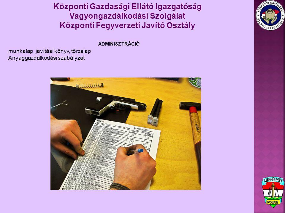 munkalap, javítási könyv, törzslap Anyaggazdálkodási szabályzat Központi Gazdasági Ellátó Igazgatóság Vagyongazdálkodási Szolgálat Központi Fegyverzet