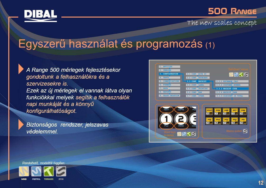 12 Rendelhető, modelltől függően: Egyszerű használat és programozás (1) A Range 500 mérlegek fejlesztésekor gondoltunk a felhasználókra és a szervizes