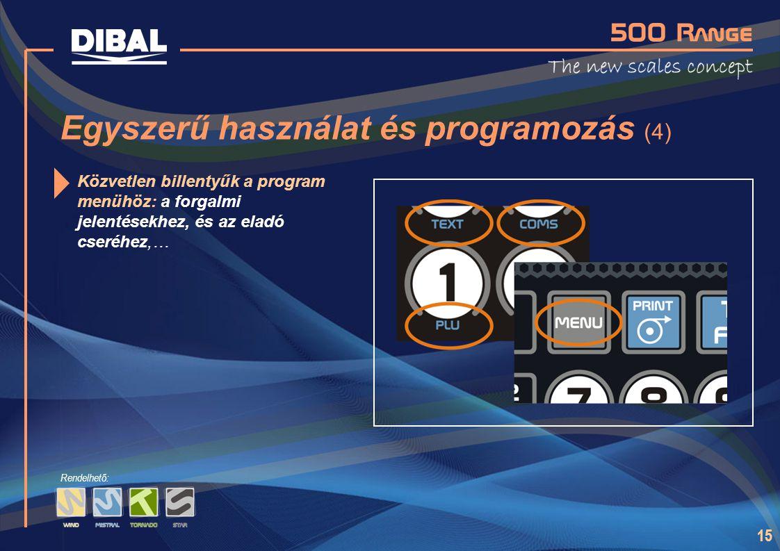 15 Rendelhető: Egyszerű használat és programozás (4) Közvetlen billentyűk a program menühöz: a forgalmi jelentésekhez, és az eladó cseréhez,…