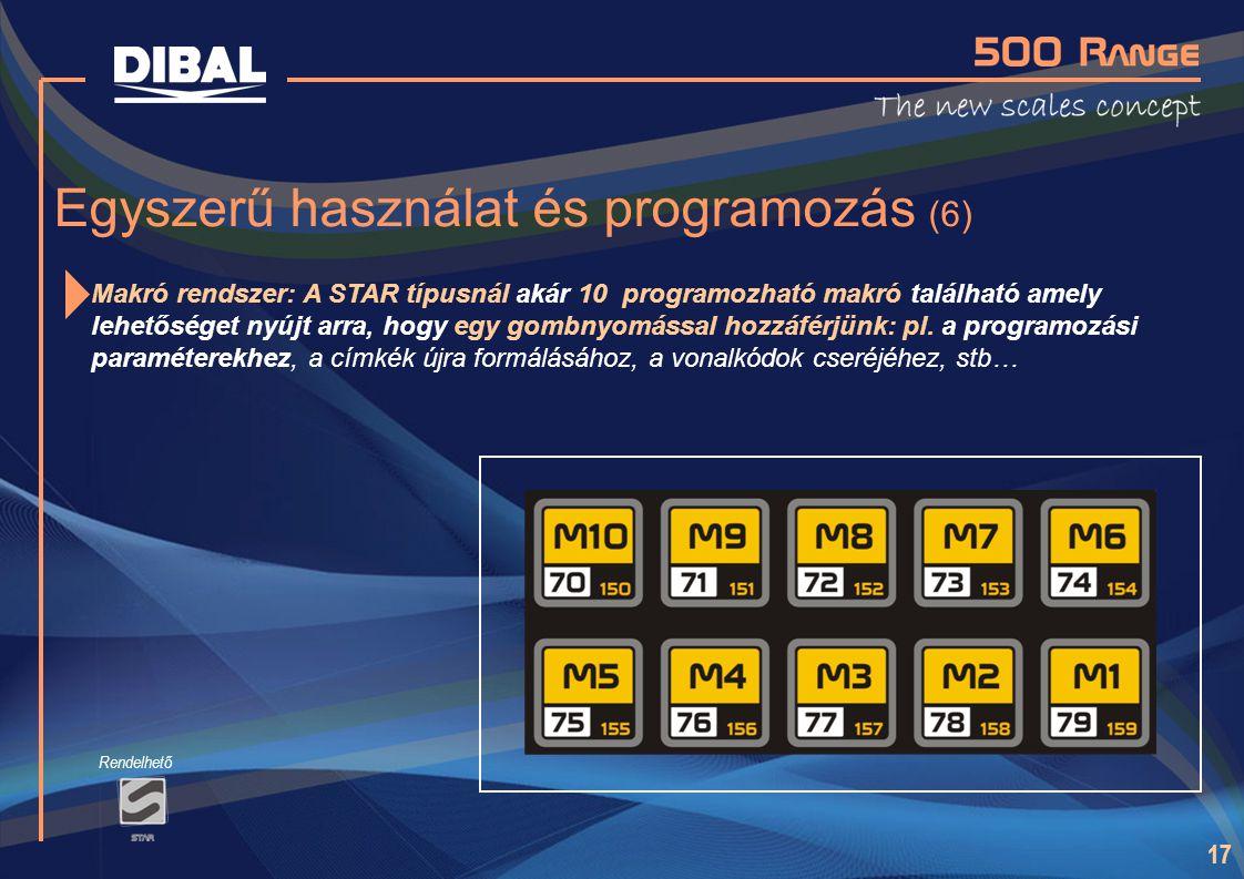 17 Egyszerű használat és programozás (6) Makró rendszer: A STAR típusnál akár 10 programozható makró található amely lehetőséget nyújt arra, hogy egy