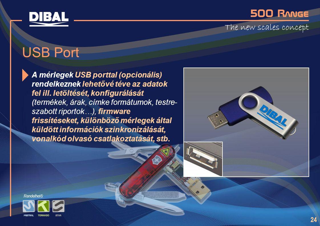 24 USB Port A mérlegek USB porttal (opcionális) rendelkeznek lehetővé téve az adatok fel ill. letöltését, konfigurálását (termékek, árak, címke formát