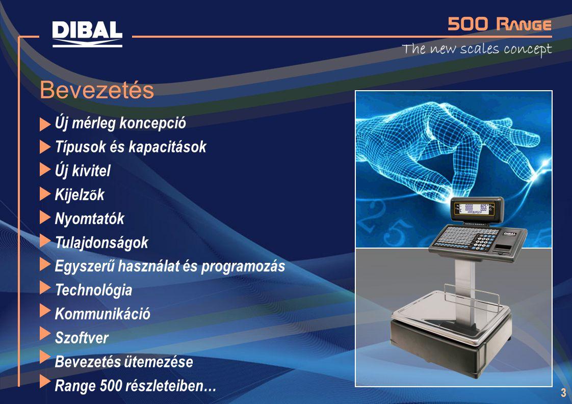 3 Bevezetés Új mérleg koncepció Típusok és kapacitások Új kivitel Kijelz ő k Nyomtatók Tulajdonságok Egyszerű használat és programozás Technológia Kom