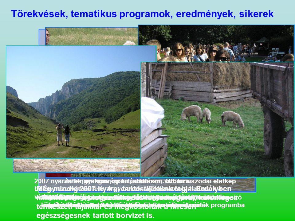 Törekvések, tematikus programok, eredmények, sikerek 2007.