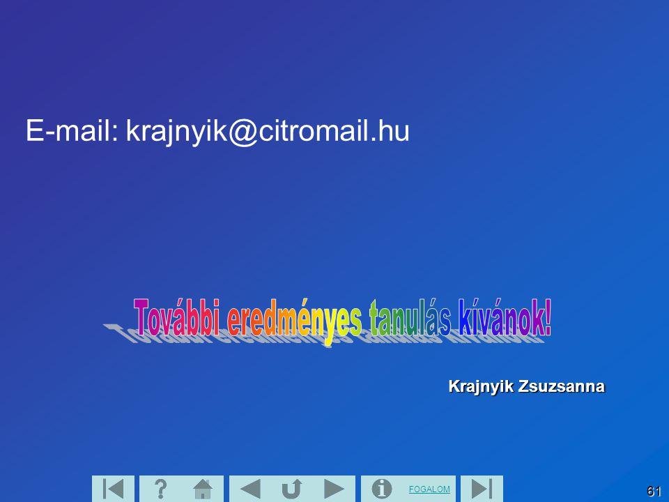 FOGALOM 61 E-mail: krajnyik@citromail.hu Krajnyik Zsuzsanna