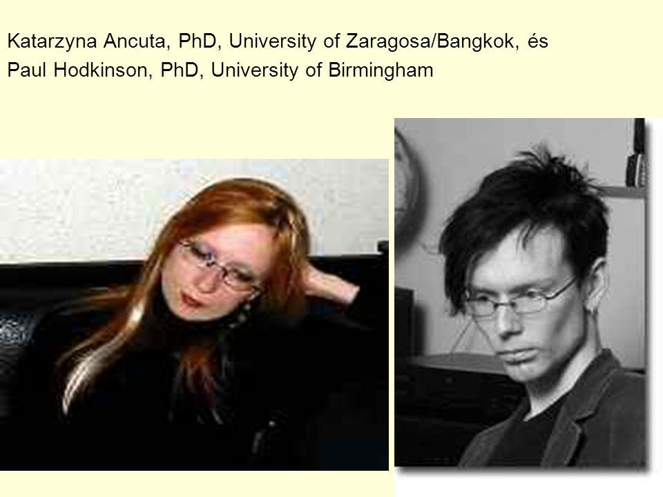 Katarzyna Ancuta, PhD, University of Zaragosa/Bangkok, és Paul Hodkinson, PhD, University of Birmingham