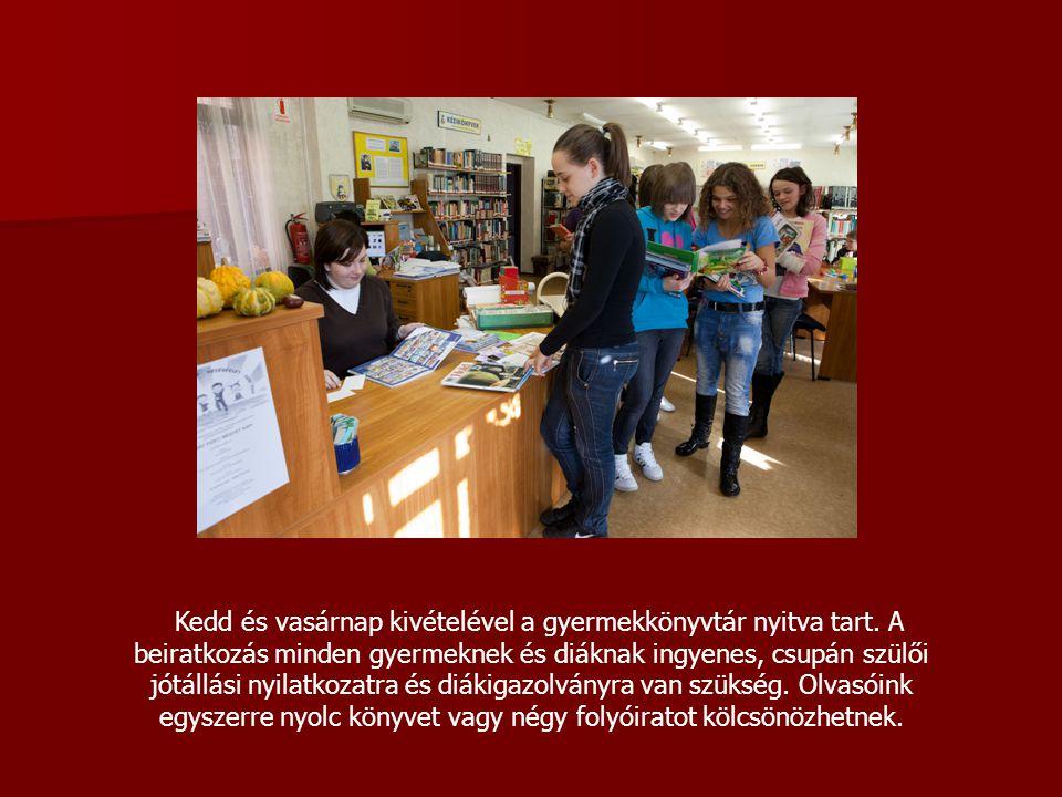 Kedd és vasárnap kivételével a gyermekkönyvtár nyitva tart. A beiratkozás minden gyermeknek és diáknak ingyenes, csupán szülői jótállási nyilatkozatra