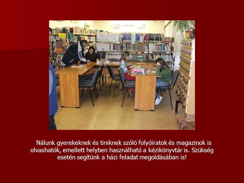 Nálunk gyerekeknek és tiniknek szóló folyóiratok és magazinok is olvashatók, emellett helyben használható a kézikönyvtár is.