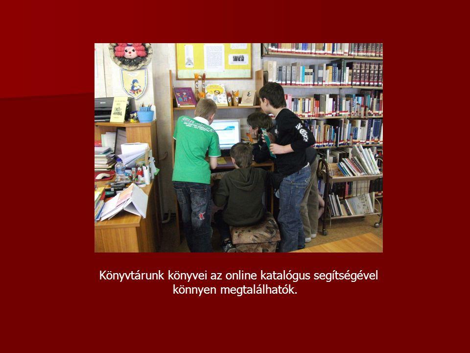 Könyvtárunk könyvei az online katalógus segítségével könnyen megtalálhatók.