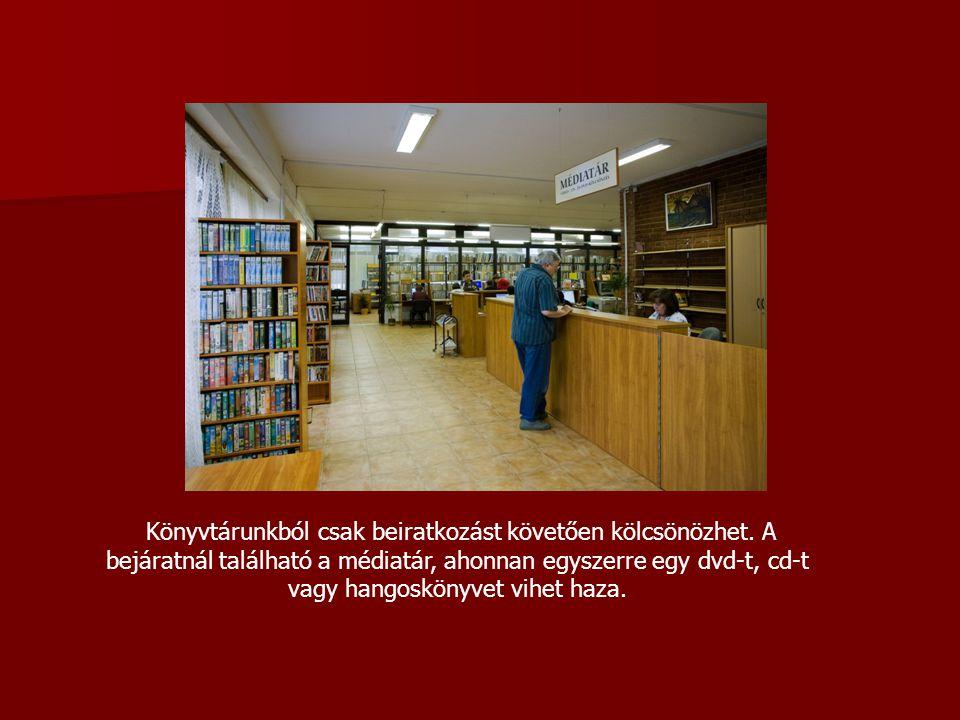 Könyvtárunkból csak beiratkozást követően kölcsönözhet. A bejáratnál található a médiatár, ahonnan egyszerre egy dvd-t, cd-t vagy hangoskönyvet vihet