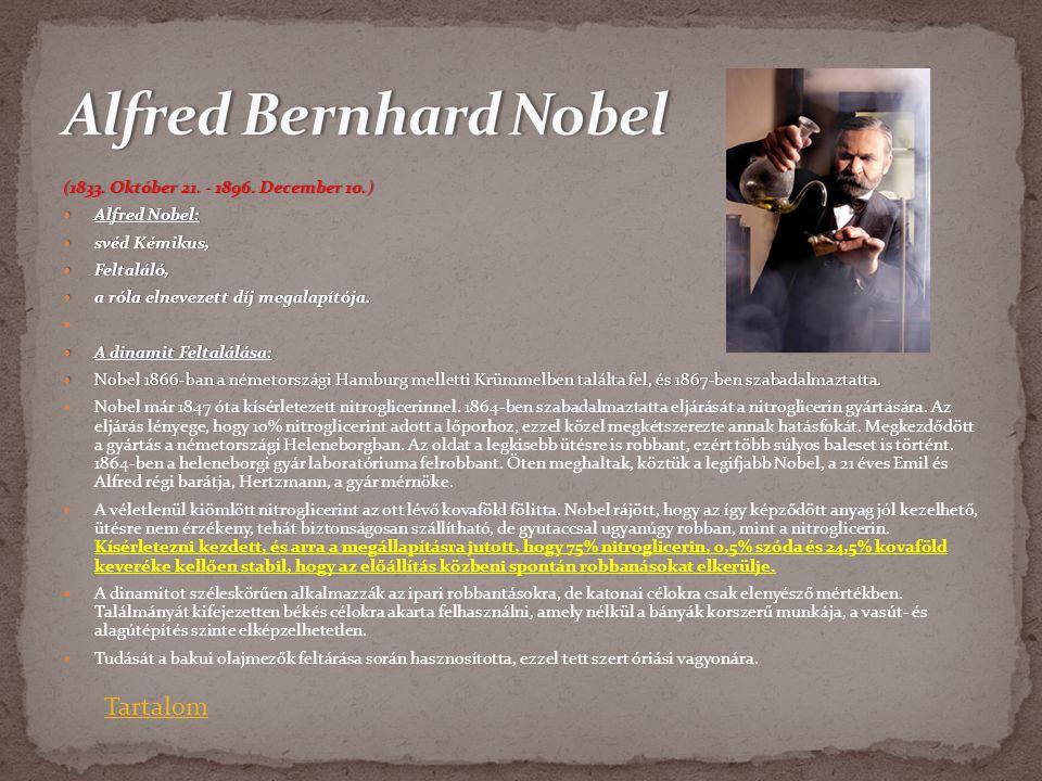(1833. Október 21. - 1896. December 10.)(1833. Október 21. - 1896. December 10.)  Alfred Nobel:  svéd Kémikus,  Feltaláló,  a róla elnevezett díj