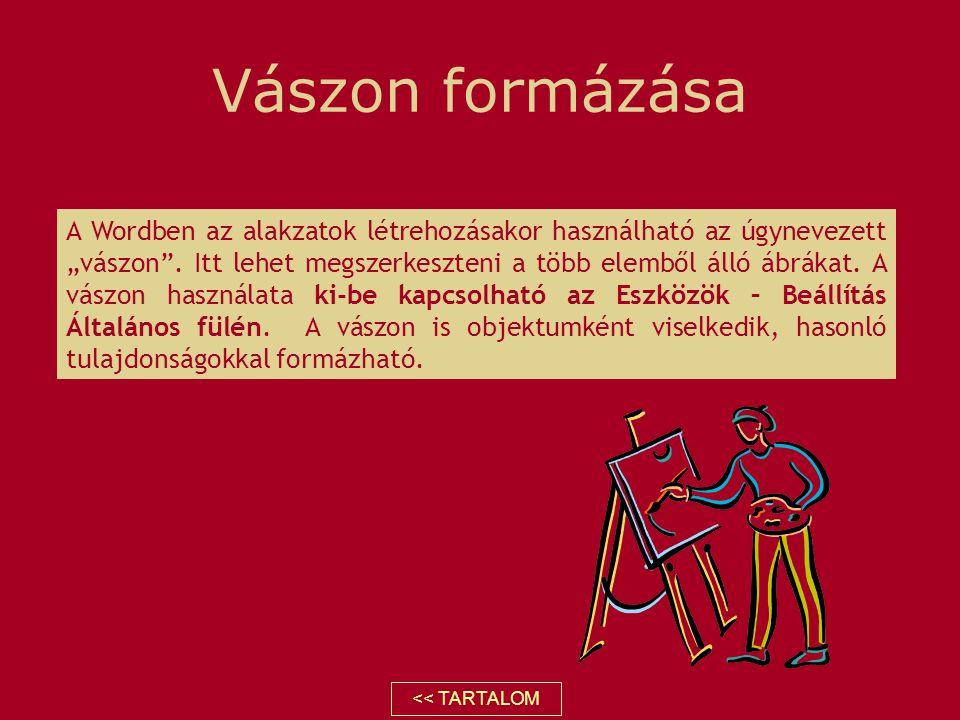 """Vászon formázása A Wordben az alakzatok létrehozásakor használható az úgynevezett """"vászon"""". Itt lehet megszerkeszteni a több elemből álló ábrákat. A v"""