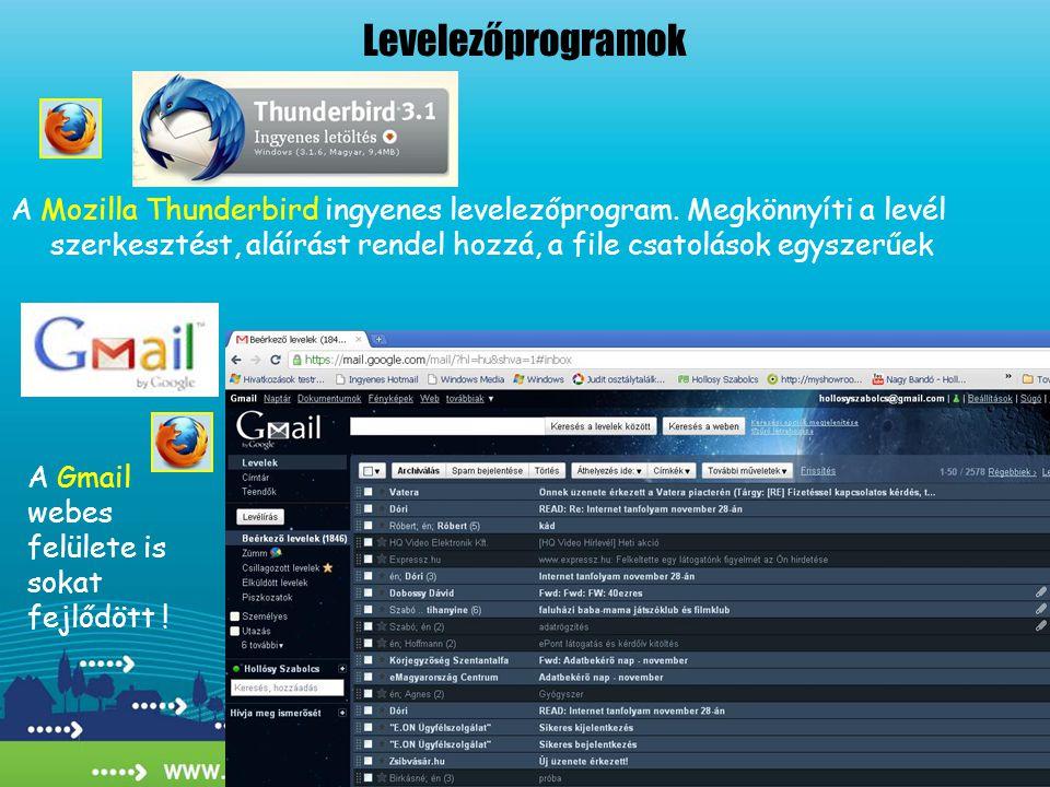 A Mozilla Thunderbird ingyenes levelezőprogram. Megkönnyíti a levél szerkesztést, aláírást rendel hozzá, a file csatolások egyszerűek A Gmail webes fe