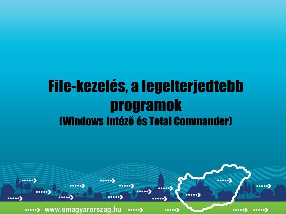 File-kezelés, a legelterjedtebb programok (Windows Intéző és Total Commander)