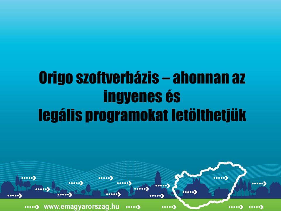 Origo szoftverbázis – ahonnan az ingyenes és legális programokat letölthetjük