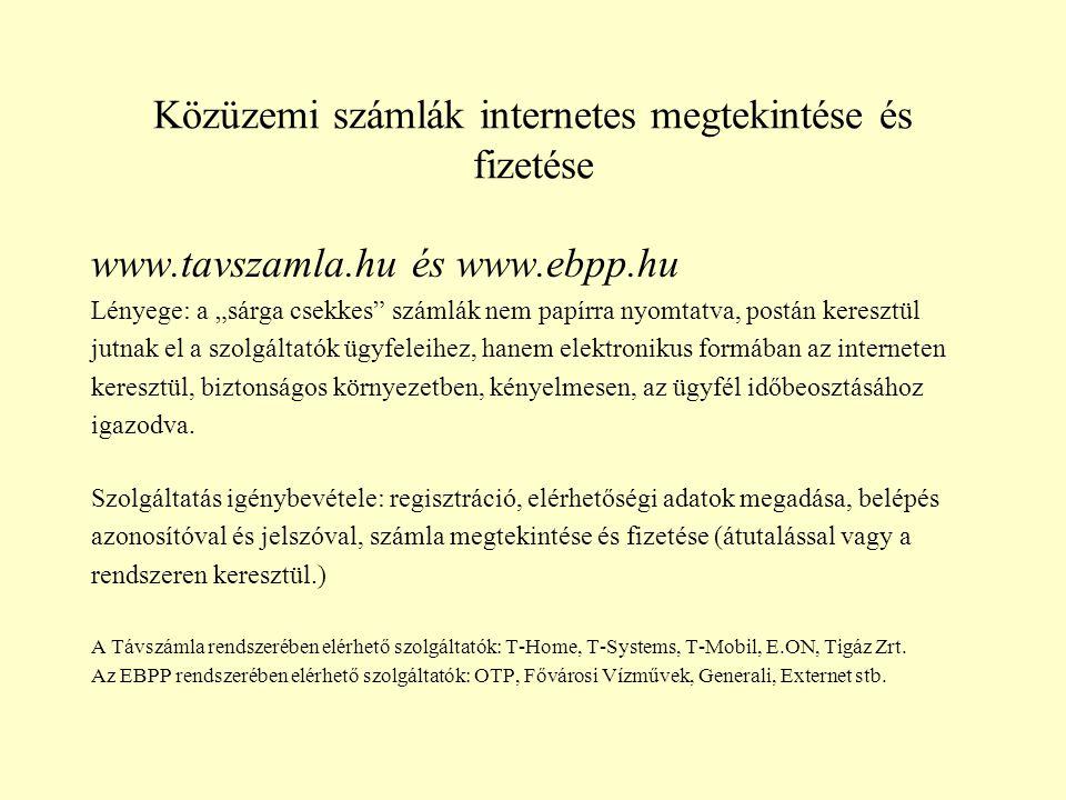 """Közüzemi számlák internetes megtekintése és fizetése www.tavszamla.hu és www.ebpp.hu Lényege: a """"sárga csekkes"""" számlák nem papírra nyomtatva, postán"""