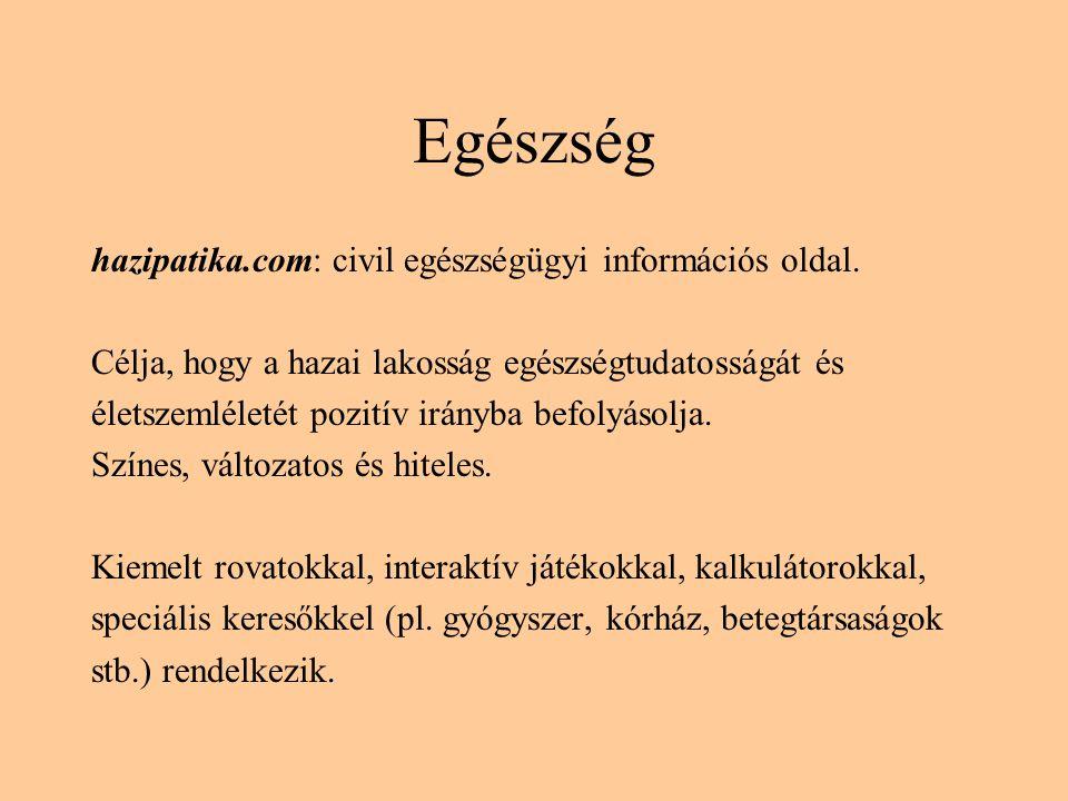 Egészség hazipatika.com: civil egészségügyi információs oldal. Célja, hogy a hazai lakosság egészségtudatosságát és életszemléletét pozitív irányba be